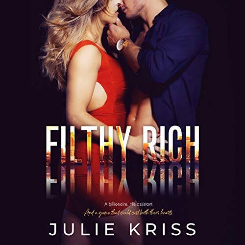 Filthy Rich Audiobook By Julie Kriss cover art