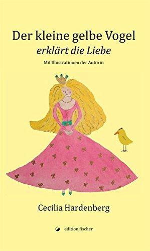 Der kleine gelbe Vogel / The Little Yellow Bird: erklärt die Liebe / Describes Love