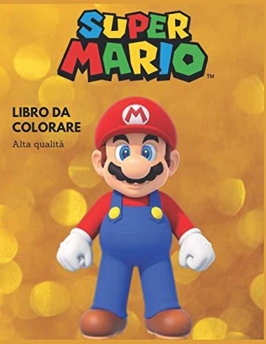 Super Mario: Libro da colorare Super Mario Adventure per bambini e adulti, +50 incredibili immagini di alta qualità per ore di divertimento.