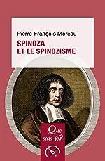 Spinoza et le spinozisme de Pierre-François Moreau