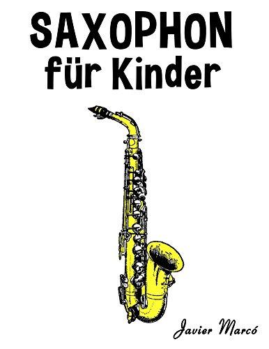Saxophon für Kinder: Weihnachtslieder, Klassische Musik, Kinderlieder, Traditionelle Lieder und Volkslieder!
