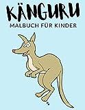 Känguru Malbuch Für Kinder: Känguru Malbücher Für Kinder, Macropus, Felskängurus, Rotes Riesenkänguru Malbuch Für Kinder, Über 30 Seiten zum Ausmalen, ... im Alter von 4-8 Jahren...