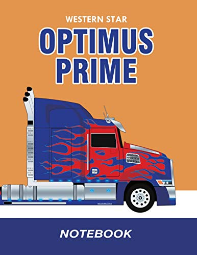 Western Star Optimus Prime Notebook: Transformers Journal / Diary / Notebook, Lined Composition Notebook,…