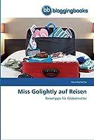 Miss Golightly auf Reisen