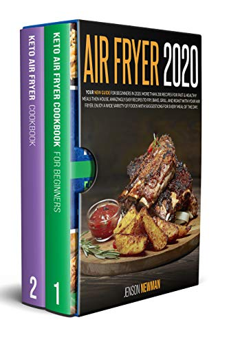 AIR FRYER 2020: YOUR NEW GUIDE FOR BEGINNERS IN 2020. MORE THAN 200 RECIPES FOR FAST & HEALTHY MEALS THEN HOUSE. AMAZINGLY EASY RECIPES TO FRY, BAKE, GRILL, AND ROAST WITH YOUR AIR FRYER.