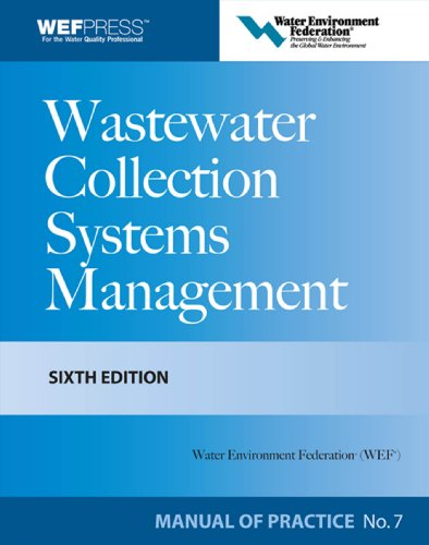 Wastewater Collection Systems Management MOP 7, Sixth Edition (Water Resources and Environmental Eng