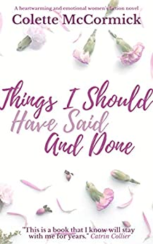 Things I Should Have Said and Done by [Colette McCormick]