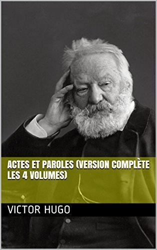 Actes et Paroles (Version complète les 4 volumes)