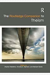 The Routledge Companion to Theism (Routledge Religion Companions) Kindle Edition