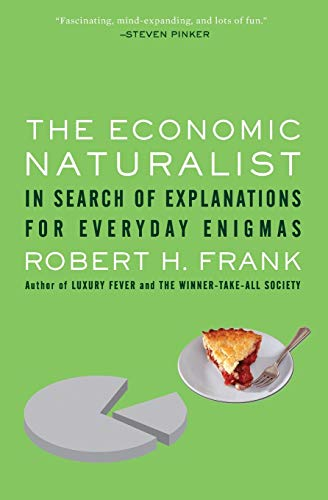 The Economic Naturalist: In Search of Explanations for...