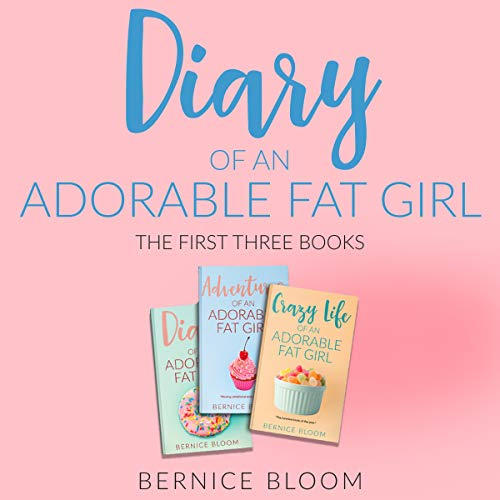 Diary of an Adorable Fat Girl: The First Three Books cover art