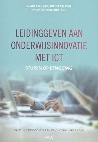 Leidinggeven aan onderwijsinnovatie met ICT: Sturen op beweging