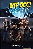 WTF Doc!: A Kelly Stone Adventure