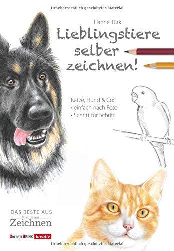 Lieblingstiere selber zeichnen!: Katze, Hund & Co: einfach nach Foto; Schritt für...