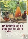 Os Benefícios do Vinagre de Sidra e Outros...
