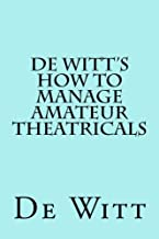 De Witt's How to Manage Amateur Theatricals