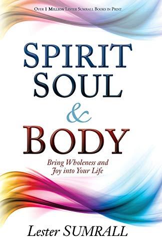 Spirit, Soul & Body: Bring Whole...