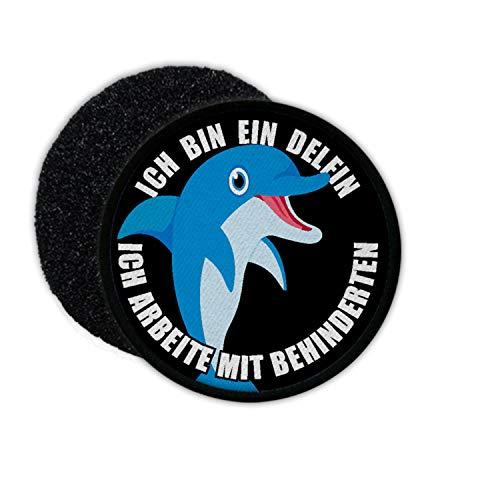 Copytec Ich Bin EIN Delfin ich arbeite mit Behinderten Humor Fun Spaß Klett #27785
