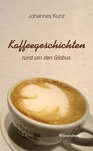 Kaffeegeschichten rund um den Globus: Cafés und Orte