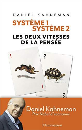 Système 1 / Système 2: Les deux vitesses de la pensée