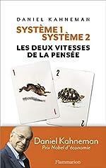 Système 1 / Système 2 - Les deux vitesses de la pensée de Daniel Kahneman