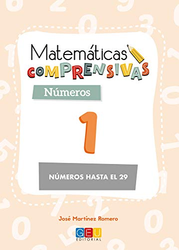 Matemáticas comprensivas. Números 1 / Editorial GEU / 1º Primaria / Aprendizaje de los números / Recomendado como apoyo (Niños de 6 a 7 años)
