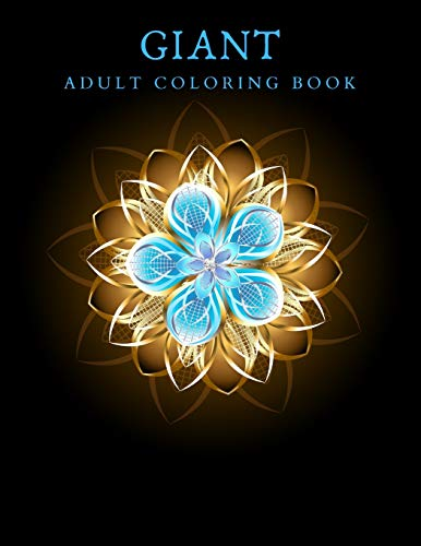 Giant Adult Coloring Book: Coloring books for adults to reduce stress and anxiety 8.5x11