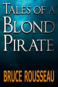 Tales of a Blond Pirate by [Bruce Rousseau]