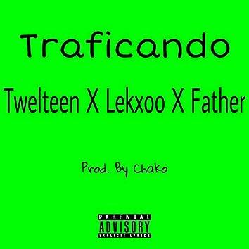 Traficando X Twelteen X Lekxoo