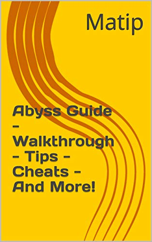 Abyss Guide - Walkthrough - Tips - Cheats - And More! (English Edition)