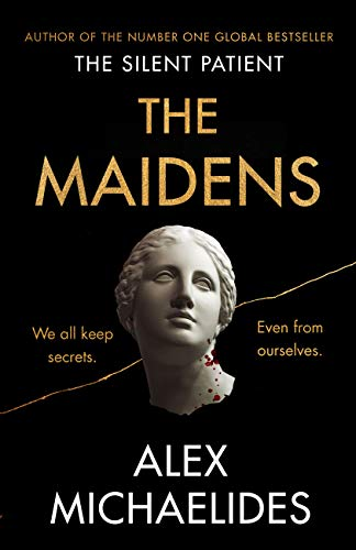 The Maidens: The instant Sunday Times bestseller from the author of The Silent Patient by [Alex Michaelides]