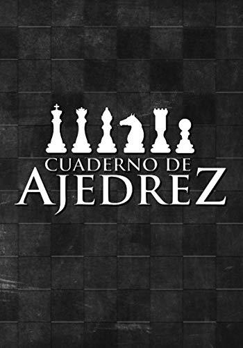 Cuaderno de Ajedrez: Libreta o Cuaderno para escribir jugadas de Ajedrez, aperturas,...