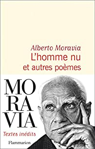 L'homme nu et autres poèmes par Alberto Moravia
