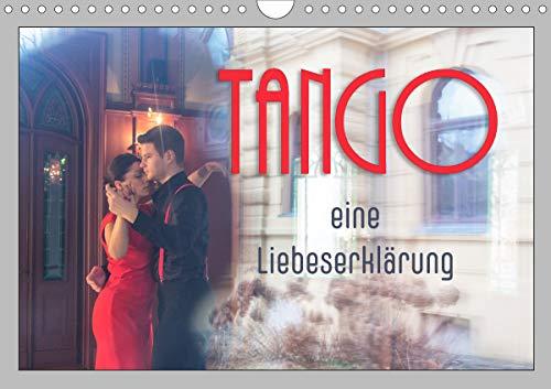 Tango eine Liebeserklärung (Wandkalender 2021 DIN A4 quer)