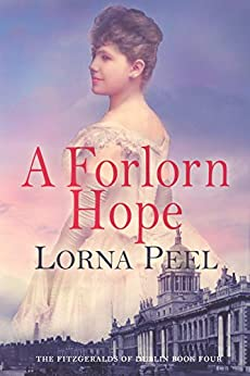 A Forlorn Hope (The Fitzgeralds of Dublin Book 4) by [Lorna Peel]
