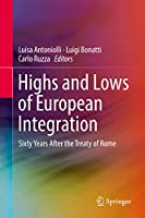 Highs and Lows of European Integration: Sixty Years After the Treaty of Rome