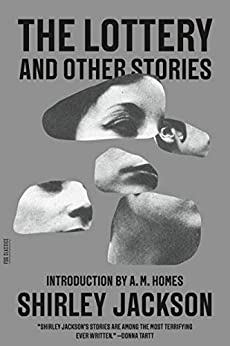 The Lottery and Other Stories (FSG Classics) by [Shirley Jackson, A. M. Homes]