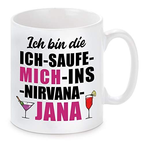 Herzbotschaft Tasse mit Motiv - ICH Bin DIE ICH Sauf Mich INS Nirvana JANA