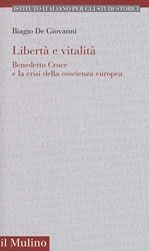 Libertà e vitalità. Benedetto Croce e la crisi coscienza europea