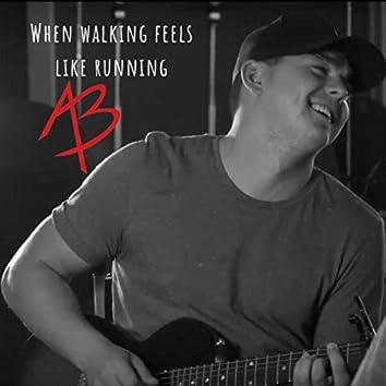 When Walking Feels Like Running