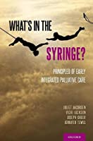 What's in the Syringe?: Principles of Early Integrated Palliative Care