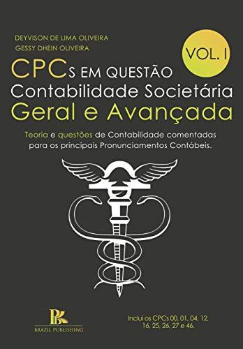 CPCs em questão contabilidade societária: geral e avançada - Volume 1