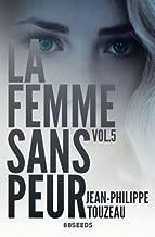 La femme sans peur (Volume 5) (French Edition) by Jean-Philippe Touzeau (2015-01-12)