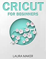Cricut for Beginners Front Cover