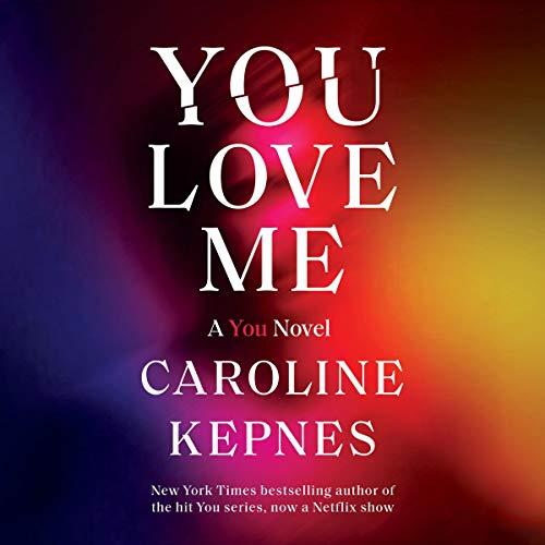 You Love Me Audiobook By Caroline Kepnes cover art