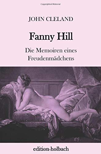 Fanny Hill: Die Memoiren eines Freudenmädchens