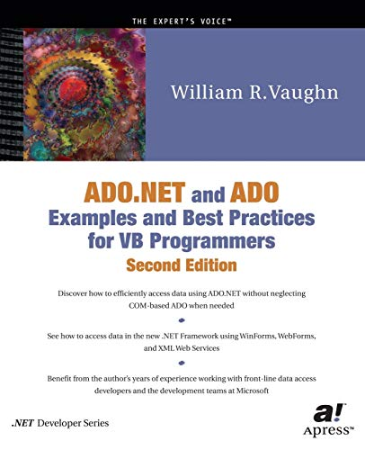 Ado.Net and Ado Examples and Best Practices for Vb Programmers (.Net Developer)