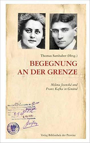Begegnung an der Grenze: Milena Jesenská und Franz Kafka in Gmünd