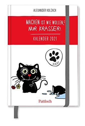 Blacky: Machen ist wie wollen, nur krasser! Taschenkalender 2021: Terminkalender m. Wochenkalendarium, Ferientermine & Jahresübersichten 2021/2022, ... Gummi- u. Leseband, 10,0 x 14,5 cm