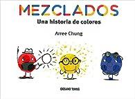 Mezclados. Una historia de colores par Arree Chung